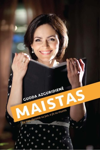 """Beatos virtuve - Guoda Azguridiene naujoji knyga """"Maistas"""""""